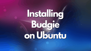 Install Budgie desktop on Ubuntu