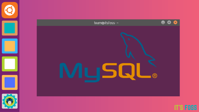 How to Install MySQL in Ubuntu Linux [Step by Step]