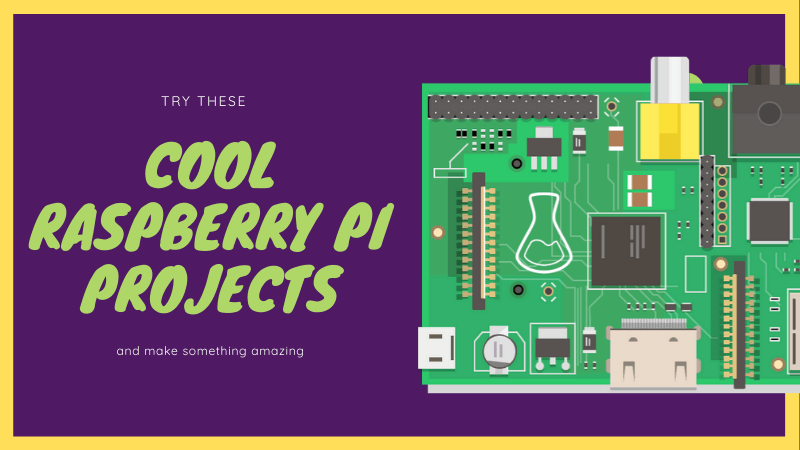 25 Raspberry Pi Project Ideas to Put Your Pi to Some Good Use