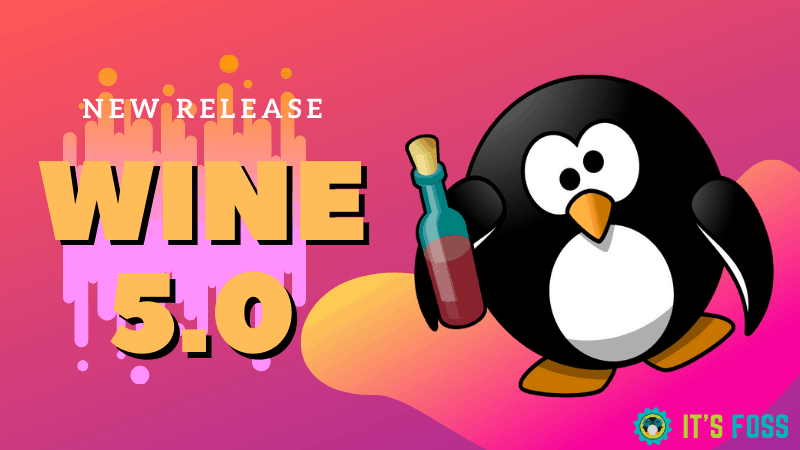 Wine 5.0 is Released! Here's How to Install it