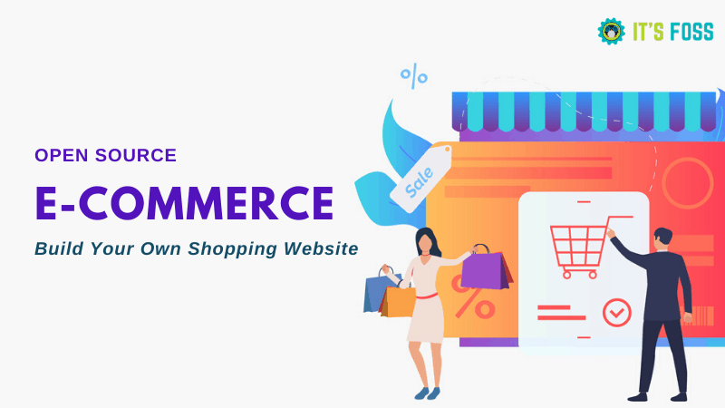 Best Open Source eCommerce Platforms to Build Online Shopping Websites