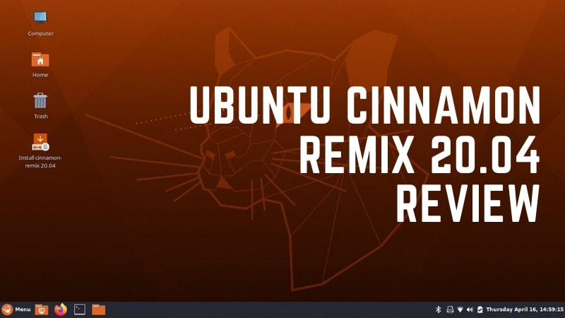 Ubuntu Cinnamon Remix 20.04 Review: The Perfect Blend of Ubuntu With Cinnamon