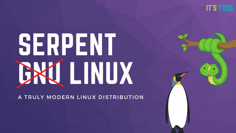 Ex-Solus Dev is Now Creating a Truly Modern Linux Distribution Called Serpent Linux