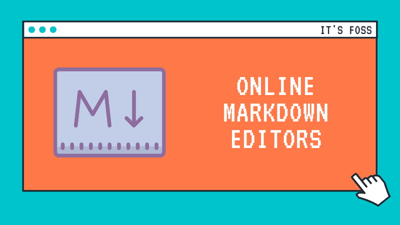 Best Free Online Markdown Editors That Are Also Open Source