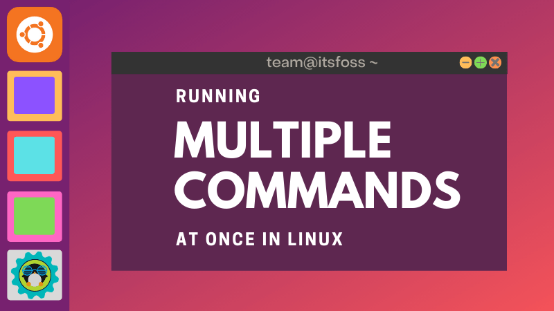 How to Run Multiple Linux Commands at Once in Linux Terminal [Essential Beginners Tip]