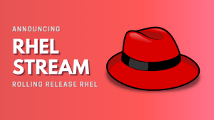 Red Hat Launches RHEL Stream to Compete With the Rising Popularity of CentOS Stream
