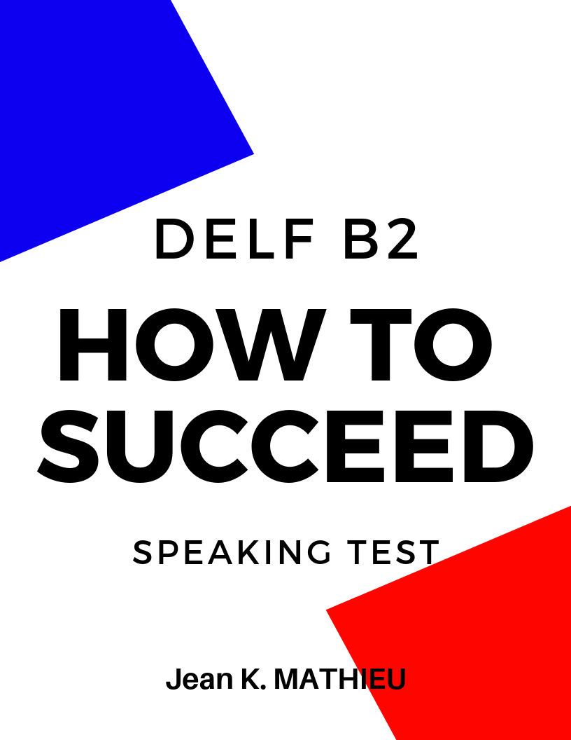 My Method DELF B2 Speaking Test – How To Succeed is available