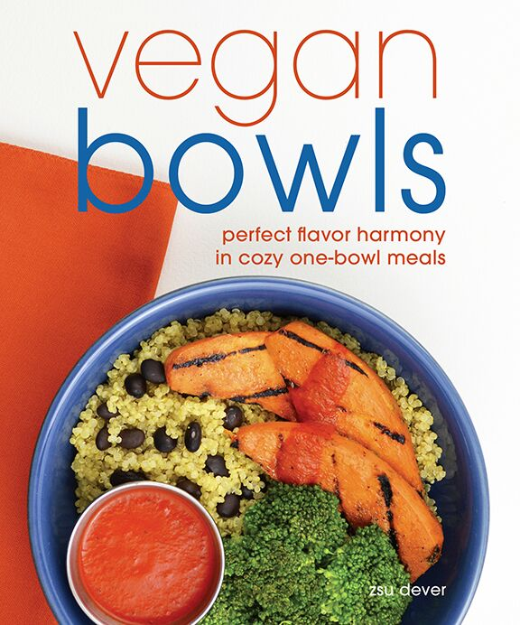 New Cookbook Review: Vegan Bowls by Zsu Dever PLUS a Recipe! (1/2)
