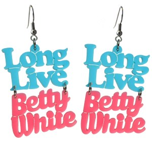 Long Live Betty White Golden Girls s Color Pink and Teal Dangle Earrings Jewelry