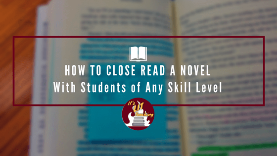 How To Close Read a Whole Novel with Student of Any Skill Level