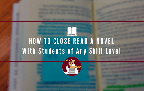 How to Close Read a A Novel with Students of Any Skill Level