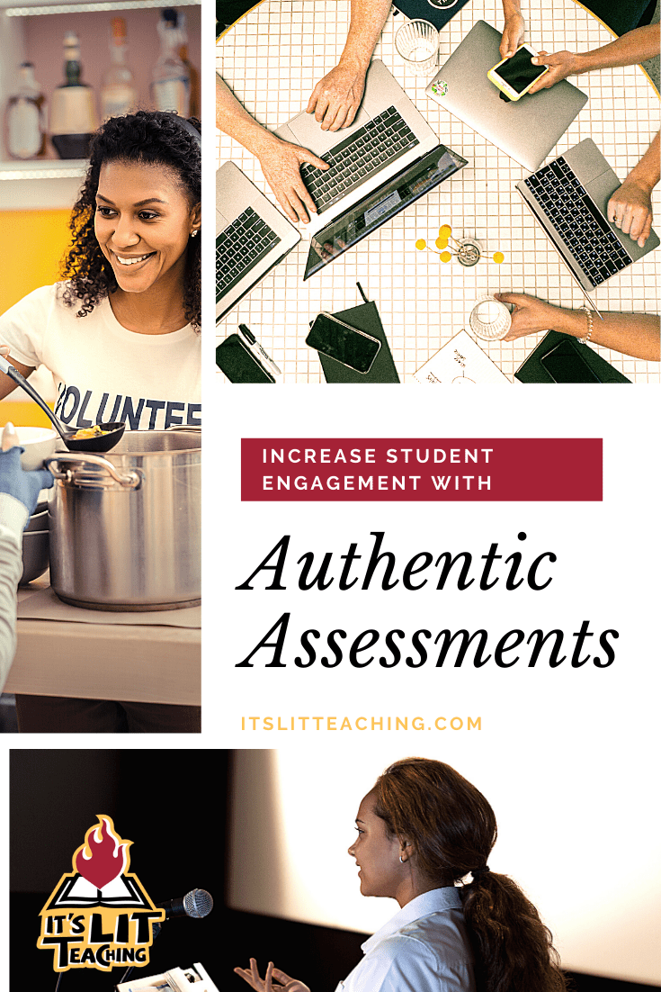 Increase Student Engagement with Authentic Assessments. This blog post explains what an authentic assessment is, breaks down its key components, and shows how it can be used to make the classroom relevant for students. #itslitteaching #authenticassessment #studentengagement