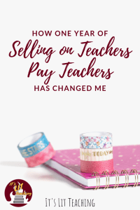 How One Year of Selling on Teachers Pay Teachers Has Changed Me
