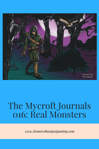 The Mycroft Journal 016: Real Monsters