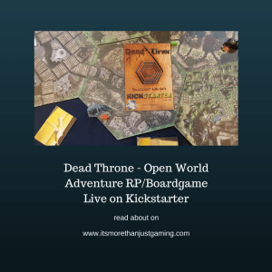 Dead Throne - an open world cross between RP and Boardgame, currently on Kickstarter but you can read about it on my blog