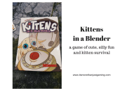 Kittens in a Blender, a cute and silly game of Kitten Survival