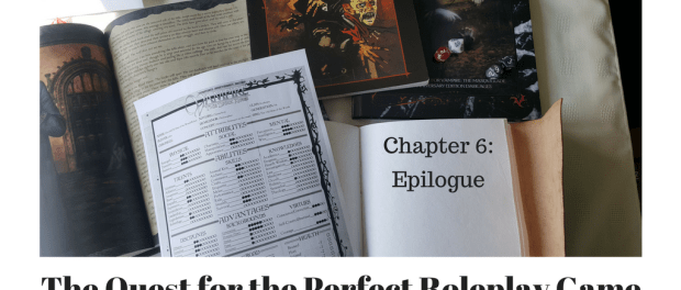 The Quest for the Perfect Roleplay Game Chapter 6: Epilogue