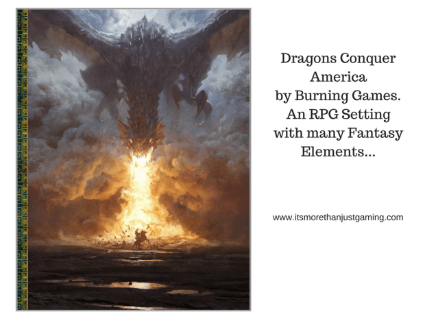Dragons Conquer America by Burning Games. An RPG Setting with many Fantasy Elements...