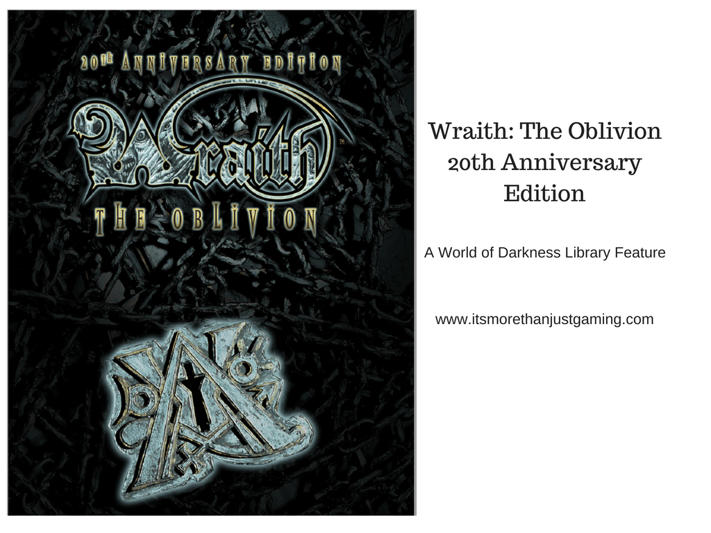 Wraith: The Oblivion 20th Anniversary Edition - A World of Darkness Library Review