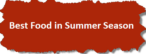 Best Food in Summer season for girls