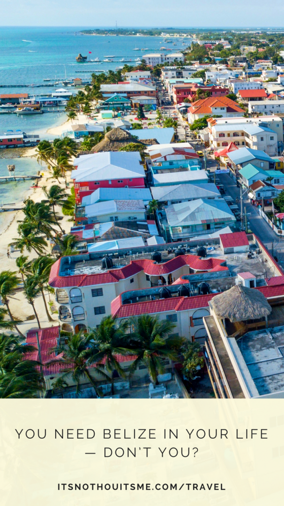 Everything you need to know about visiting San Pedro Belize // itsnothouitsme.com/travel