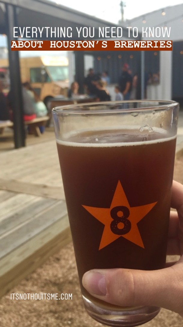 Everything you need to know about Houston breweries. // It's Not Hou It's Me