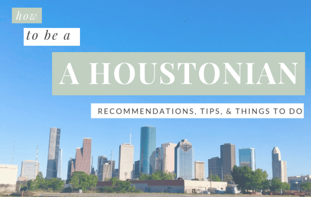 How to be a Houstonian