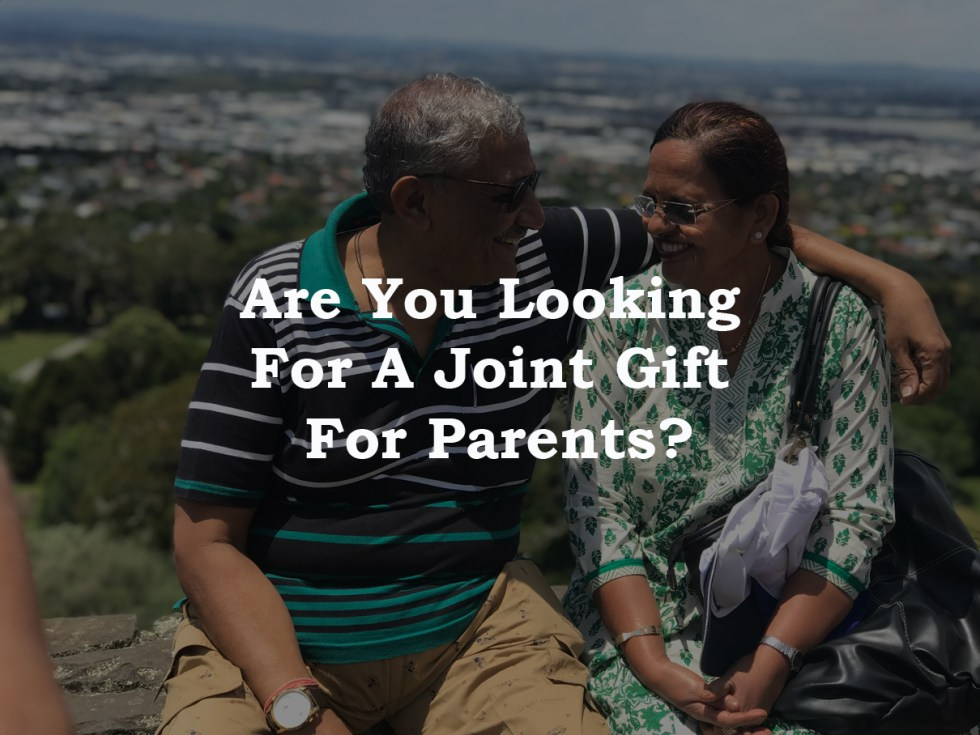 Are you looking for a joint gift for your parents?
