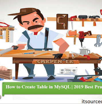 How to Create Table in MySQL 2019 Best Practices