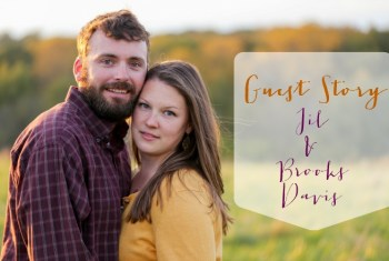 {Your Story} Jil and Brooks Davis