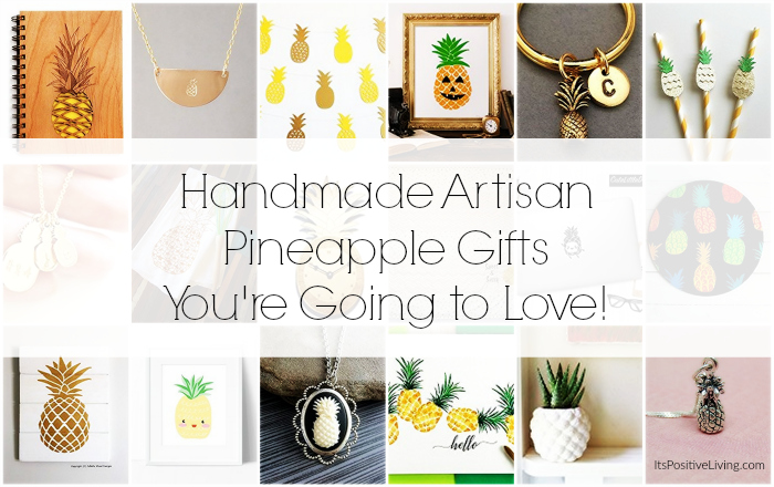 Handmade Artisan Pineapple Gifts You're Going to Love! // ItsPositiveLiving.com