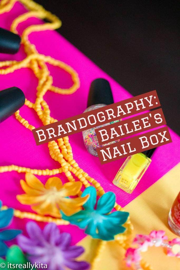 Brandography: Bailee's Nail Box