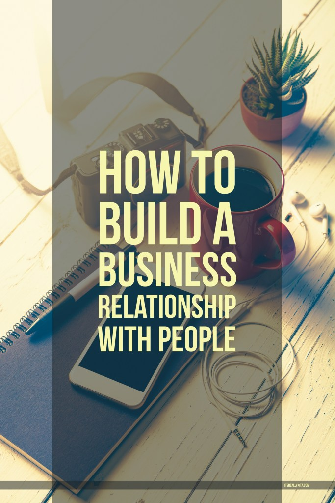 How to build a business relationship with people