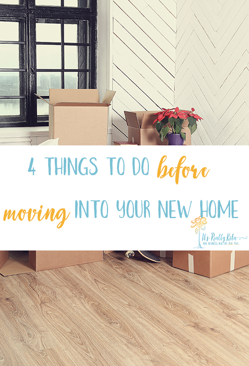 4 things to do before moving into your new home