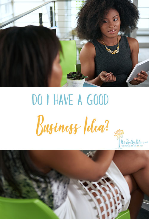Do I Have a Good Business Idea?