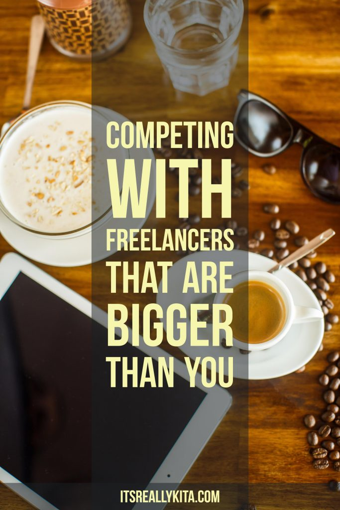 Competing with Freelancers that are bigger than you