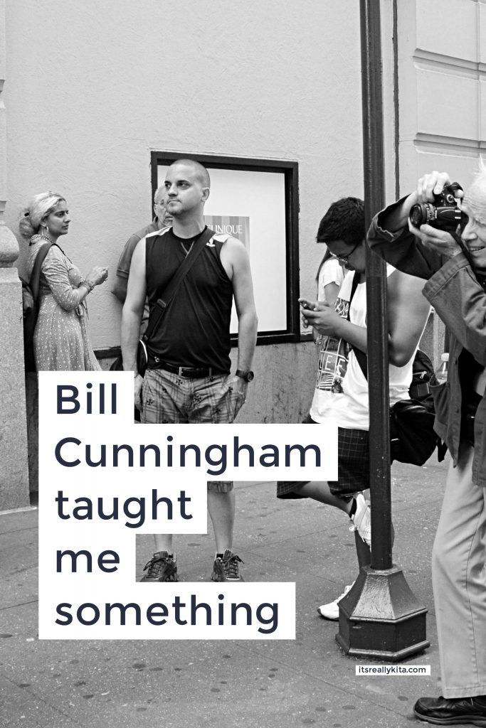 Bill Cunningham taught me something