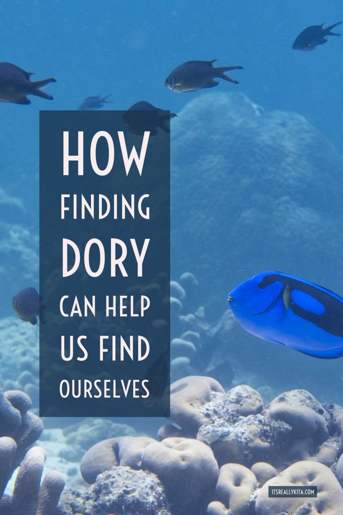 How finding Dory can help us find ourselves