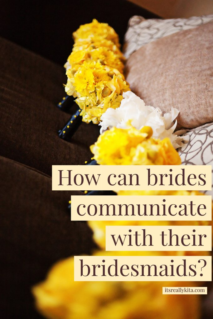 How can brides communicate with their bridesmaids?