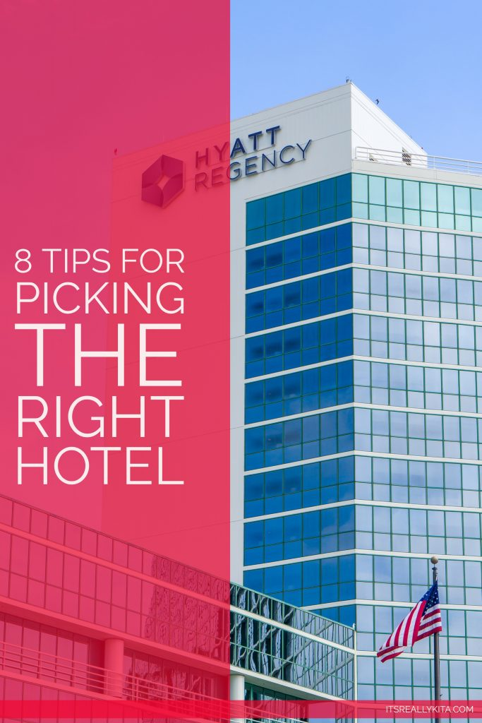 8 Tips for Picking the Right Hotel
