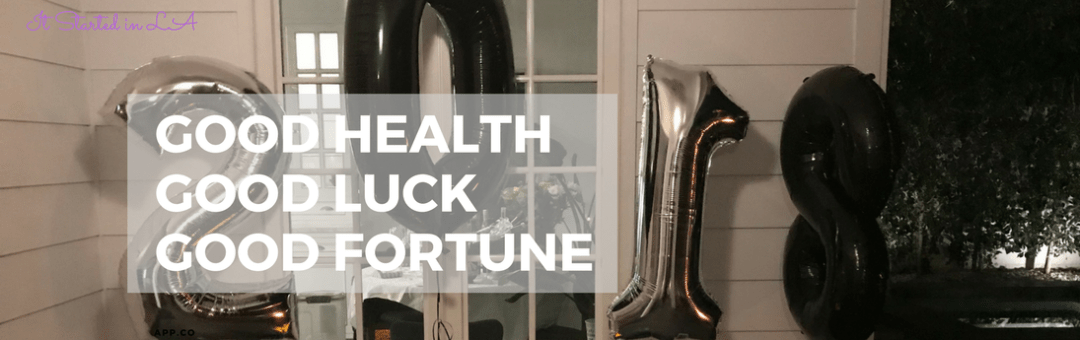 Good luck, good health, good fortune for 2018
