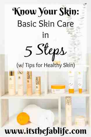 Know Your Skin: Basic Skin Care in 5 Steps (with Tips for Healthy Skin) | Beauty Tips | Lifestyle Inspiration | #skincare #healthyskin #healthyliving