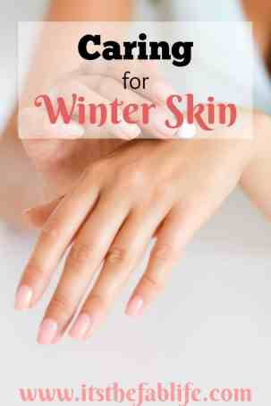 Caring for Winter Skin | Caring for Dry Skin | #dryskin #winter