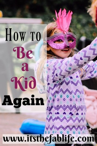 How to Be a Kid Again | Be a Kid | #letgo #havefun #beakid #inspiration #mentalhealth
