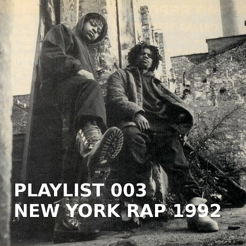 Playlist 003: New York Rap 1992