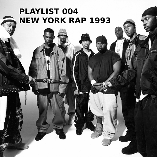Playlist 004: New York Rap 1993