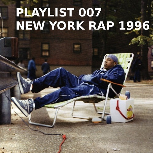 Playlist 007: New York Rap 1996