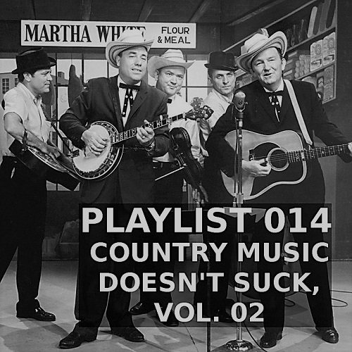Playlist 014: Country Music Doesn't Suck, Vol. 02