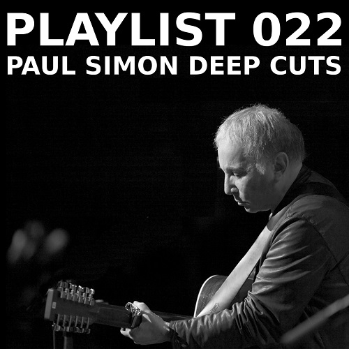 Playlist 022: Paul Simon Deep Cuts