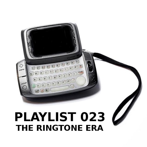 Playlist 023: The Ringtone Era